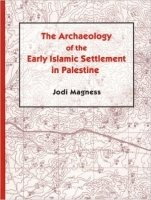 Archaeology of Early Islamic Settlement in Palestine