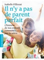 Il n´y a pas de parents parfaits