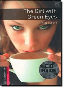 OXFORD BOOKWORMS LIBRARY New Edition STARTER THE GIRL WITH GREEN EYES with AUDIO CD PACK