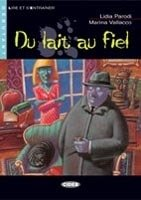 DU LAIT AU FIEL + CD (Black Cat Readers FRA Level 2)