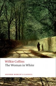 THE WOMAN IN WHITE (Oxford World´s Classics New Edition)
