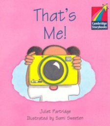 Cambridge Storybooks 1 That's Me!: Juliet Partridge