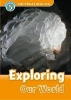 OXFORD READ AND DISCOVER Level 5: EXPLORING OUR WORLD + AUDIO CD PACK