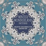 Winter Wonderland Patterns: Creative Colouring for Grown-ups (Colouring Book)