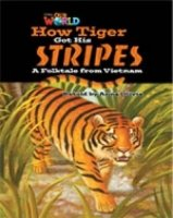 OUR WORLD Level 5 READER: HOW TIGER GOT HIS STRIPES