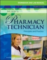 Workbook and Lab Manual for Mosby's Pharmacy Technician, 4th ed.