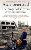 THE ANGEL OF GROZNY: Life Inside Chechnya