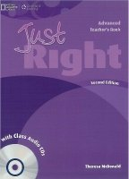 JUST RIGHT Second Edition ADVANCED TEACHER´S BOOK + CLASS AUDIO CD