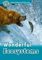 OXFORD READ AND DISCOVER Level 6: WONDERFUL ECOSYSTEMS + AUDIO CD PACK
