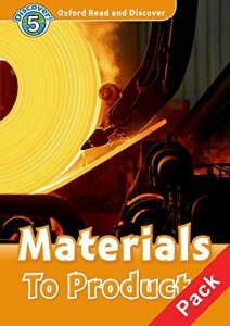 OXFORD READ AND DISCOVER Level 5: MATERIALS TO PRODUCTS + AUDIO CD PACK