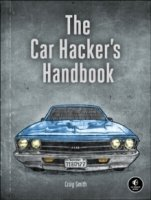The Car Hacker's Handbook : A Guide for the Penetration Tester