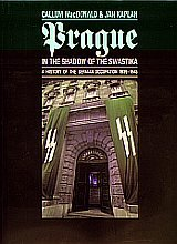 Prague in the Shadow of the Swastika: A History of the German Occupation 1939-1945