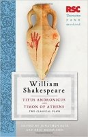 Titus Andronicus and Timon of Athens: Two Classical Plays: The RSC Shakespeare