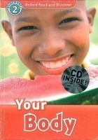 OXFORD READ AND DISCOVER Level 2: YOUR BODY + AUDIO CD PACK