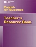 PROFESSIONAL ENGLISH: ENGLISH FOR BUSINESS TEACHER´S RESOURCE BOOK