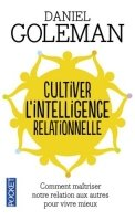Cultiver l´intelligence relationnelle