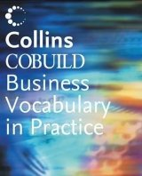 COLLINS COBUILD BUSINESS VOCABULARY IN PRACTICE 2nd Edition Revised