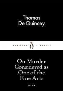 On Murder Considered as One of the Fine Arts (Little Black Classics)