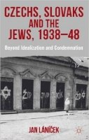 Czechs, Slovaks and the Jews, 1938-48