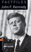 OXFORD BOOKWORMS FACTFILES New Edition 2 JOHN F. KENNEDY with AUDIO CD