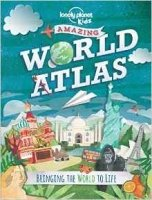 The Lonely Planet Kids Amazing World Atlas: Bringing the World to Life