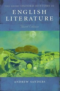THE SHORT OXFORD HISTORY OF ENGLISH LITERATURE Third Edition