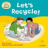 READ WITH BIFF, CHIP & KIPPER FIRST EXPERIENCES: LET´S RECYCLE! (Oxford Reading Tree)