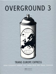Overground 3 - Trans Europe Express