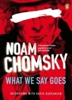 Chomsky, What We Say Goes: Conversations on U.S. Power in a Changing World