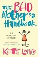 BAD MOTHER´S HANDBOOK