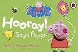 PEPPA PIG: HOORAY! SAYS PEPPA (FINGER PUPPET BOOK)