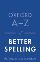 OXFORD A-Z OF BETTER SPELLING 2nd Edition Reissue