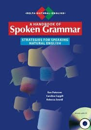 USING SPOKEN GRAMMAR: Strategies for Speaking Natural English