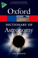 OXFORD DICTIONARY OF ASTRONOMY 2nd Edition Revised (Oxford Paperback Reference)