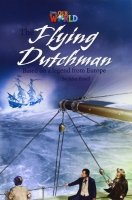 OUR WORLD Level 6 READER: THE FLYING DUTCHMAN
