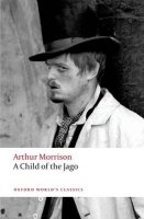 A CHILD OF THE JAGO (Oxford World´s Classics New Edition)