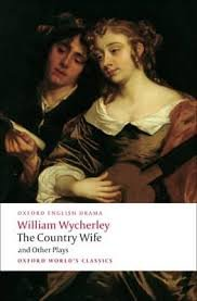 THE COUNTRY WIFE AND OTHER PLAYS (Oxford World´s Classics New Edition)