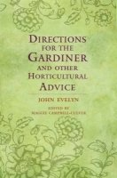 DIRECTIONS FOR THE GARDINER AND OTHER HORTICULTURAL ADVICE (Oxford World´s Classics)