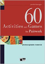 60 ACTIVITIES AND GAMES FOR PAIRWORK