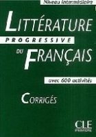 LITTERATURE PROGRESSIVE: NIVEAU INTERMEDIAIRE CORRIGES