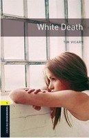 OXFORD BOOKWORMS LIBRARY New Edition 1 WHITE DEATH AUDIO CD PACK