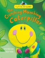 The Crunching Munching Caterpillar (My First Storybook)