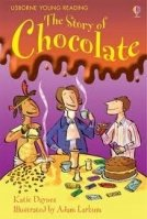 USBORNE YOUNG READING LEVEL 1: THE STORY OF CHOCOLATE