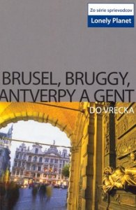 Brusel, Bruggy, Antverpy a Gent do vrecka