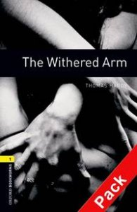 OXFORD BOOKWORMS LIBRARY New Edition 1 WITHERED ARM AUDIO CD PACK