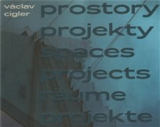 Václav Cigler - Prostory projekty/ Spaces projects/ Räume projekte