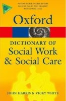 OXFORD DICTIONARY OF SOCIAL WORK & SOCIAL CARE (Oxford Paperback Reference)