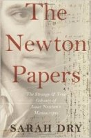 Newton Papers : The Strange and True Odyssey of Isaac Newton's Manuscripts