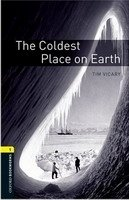 OXFORD BOOKWORMS LIBRARY New Edition 1 COLDEST PLACE ON EARTH AUDIO CD PACK