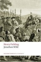 JONATHAN WILD (Oxford World´s Classics New Edition)